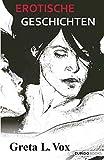 Erotische Geschichten: aus Treppen der Lust & Ausgesprochen erotisch