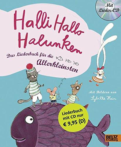Halli Hallo Halunken: Das Liederbuch für die Allerkleinsten. Vierfarbiges Pappliederbuch mit CD