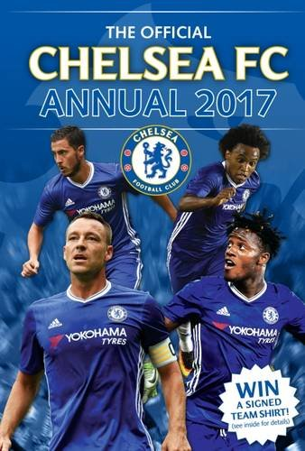 Grange Communications Ltd The Official Chelsea Annual 2017 (Annuals 2017)