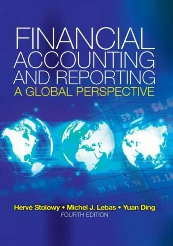 Financial Accounting and Reporting: A Global Perspective por Michel Lebas, Hervé Stolowy, Yuan Ding