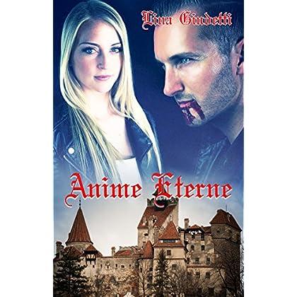 Anime Eterne: (Un Paranormal Romance Emozionante, Una Storia D'amore Eterna, Un Libro Avvincente)