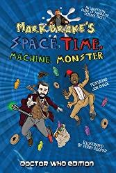Mark Brake's Space, Time, Machine, Monster (Space Time Machine 2)