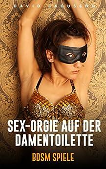 Sex-Orgie auf der Damentoilette – BDSM Spiele (German Edition) par [Jagusson, David]