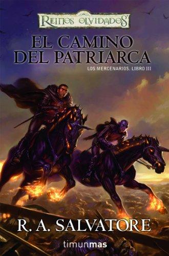 El camino del patriarca nº 3/3: Los mercenarios. Libro III (Reinos Olvidados)