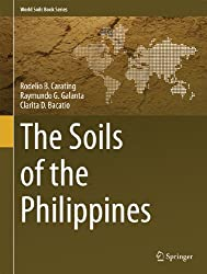 The Soils of the Philippines (World Soils Book Series)
