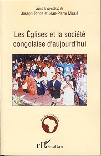 Les Eglises et la société congolaise aujourd'hui : Economie religieuse de la misère en société postcoloniale
