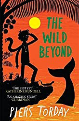 The Last Wild Trilogy: The Wild Beyond: Book 3 by Piers Torday (2015-09-03)