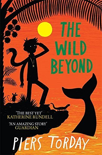 The Wild Beyond (The Last Wild Trilogy) by Piers Torday (2015-09-03)
