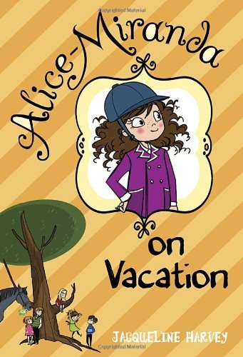 Alice-Miranda on Vacation by Jacqueline Harvey (2013-04-09)