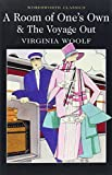 A Room of One's Own & The Voyage Out (Wordsworth Classics)