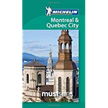 Michelin Must Sees Montreal and Quebec City (Must See Guides/Michelin) by Michelin Travel & Lifestyle (2011-10-16)
