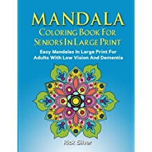 Mandala Coloring Book For Seniors In Large Print Easy Mandalas Adults With Low Vision And Dementia