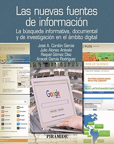 Las nuevas fuentes de información: La búsqueda informativa, documental y de investigación en el ámbito digital (Ozalid) por José Antonio Cordón García