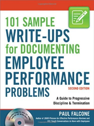 101 Sample Write-Ups for Documenting Employee Performance Problems: A Guide to Progressive Discipline & Termination by Falcone (1-Apr-2010) Paperback