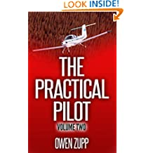 The Practical Pilot (Volume Two): A Pilot's Common Sense Guide to Safer Flying.