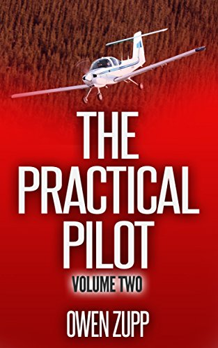The Practical Pilot (Volume Two): A Pilot's Common Sense Guide to Safer Flying. (English Edition) por Owen Zupp