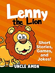 Lenny the Lion: Short Stories, Games, and Jokes! (Fun Time Reader Book 35) (English Edition)