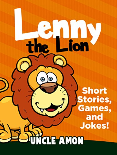 Lenny the Lion: Short Stories, Games, and Jokes! (Fun Time Reader Book 35) (English Edition) por Uncle Amon