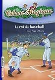 La cabane magique, Tome 51 - Le roi du baseball