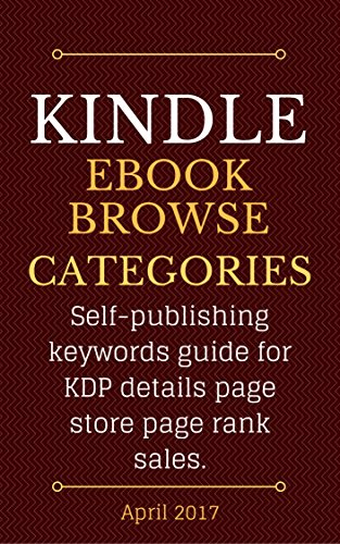 Kindle eBook Browse Categories: Self-publishing keywords guide for KDP details page store page rank sales. (English Edition)