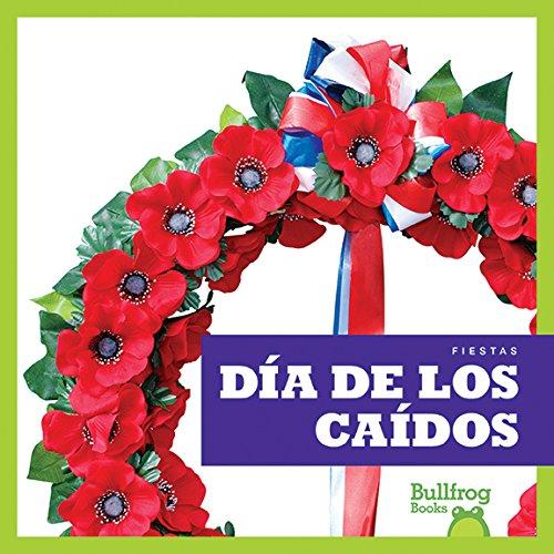 Dia de Los Caidos (Memorial Day) (Fiestas (Holidays)) por R. J. Bailey