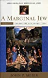 A Marginal Jew: Companions and Competitors v. 3: Rethinking the Historical Jesus (Marginal Jew; Rethinking the Historical Jesus) (The Anchor Yale Bible Reference Library)