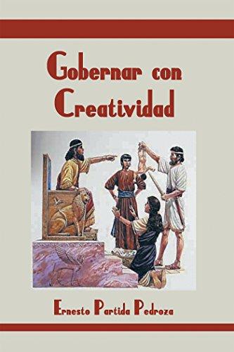 Gobernar Con Creatividad por Ernesto Partida Pedroza