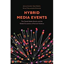 Hybrid Media Events: The Charlie Hebdo Attacks and the Global Circulation of Terrorist Violence