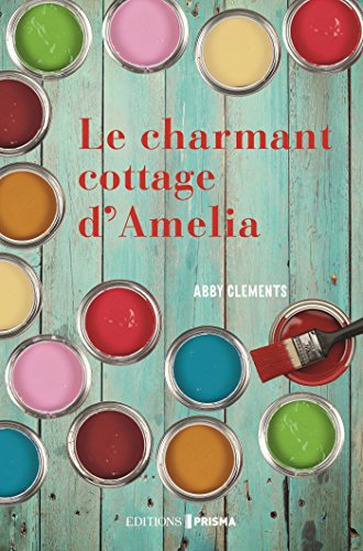 Le Charmant Cottage d'Amelia par [Clements, Abby]