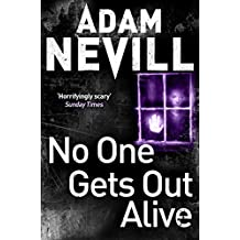 No One Gets Out Alive by Adam Nevill (23-Oct-2014) Paperback