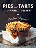 [ Pies and Tarts for Dinner and Dessert Reynaud, Stephane ( Author ) ] { Hardcover } 2014