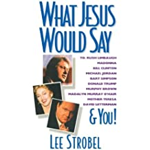 What Jesus Would Say: To Rush Limbaugh, Madonna, Bill Clinton, Michael Jordan, Bart Simpson, and You