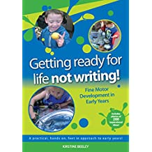 Getting ready for life - not writing: Fine Motor Development in Early Years