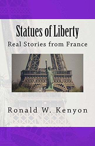 Statues of Liberty: Real Stories from France (English Edition)