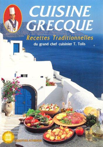 Cuisine Grecque Recettes Traditionnelles Du Grand Chef Cuisinier