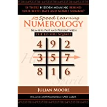 Numerology: Numbers Past And Present With The Lo Shu Square: Volume 5 (Speed Learning)