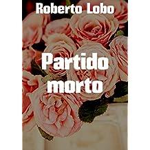 Partido morto (Portuguese Edition)