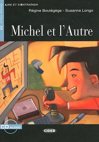 Michel et l'autre. Con CD Audio (Lire et s'entraîner) por Régine Boutégège