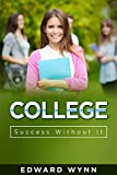 College: Success Without It (Redefining Success Book 2) (English Edition)