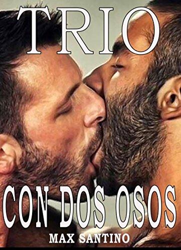Trio con dos osos: Relato erotica gay