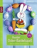 Geschenkidee Ostern basteln - Bunter Oster-Bastelspaß: Ideen für Ostereier und Dekorationen