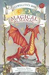 Llewellyn's 2012 Magical Almanac: Practical Magic for Everyday Living (Annuals - Magical Almanac) (Llewellyn's Magical Almanac)