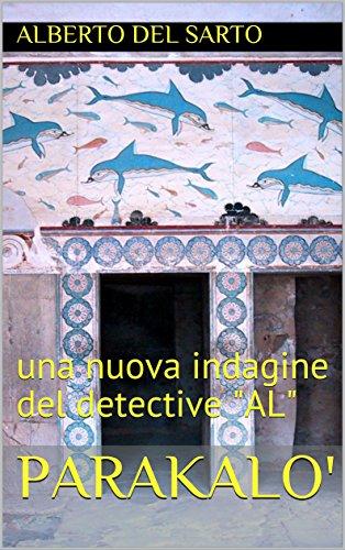 PARAKALO': una nuova indagine del detective