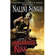 Archangel's Kiss (A Guild Hunter Novel, Band 2)