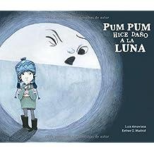 Pum Pum Hice Daño A La Luna (Somos8)