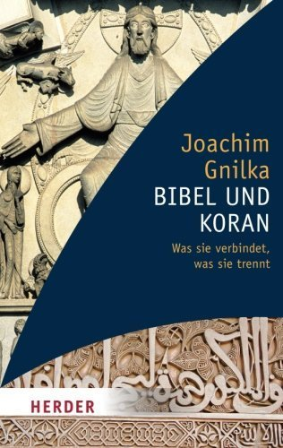 Bibel und Koran (German Edition) by Joachim Gnilka(2010-11-02)