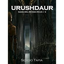 Urushdaur: El Ritual (Saga del Mesías Rojo nº 3)
