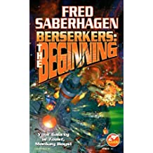 Berserkers: The Beginning by Fred Saberhagen (1998-06-01)