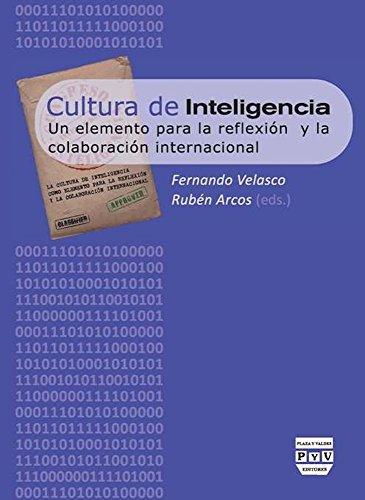 CULTURA DE INTELIGENCIA: UN ELEMENTO PARA LA REFLEXIÓN Y LA COLABORACIÓN INTERNACIONAL por Fernando Velasco Fernández