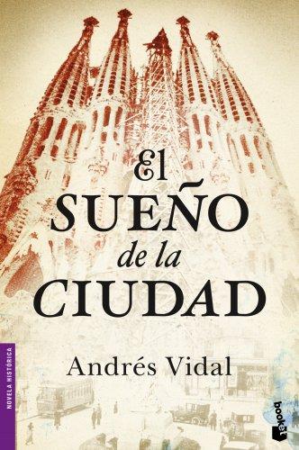 El Sueño De La Ciudad (Booket Logista) por Andrés Vidal